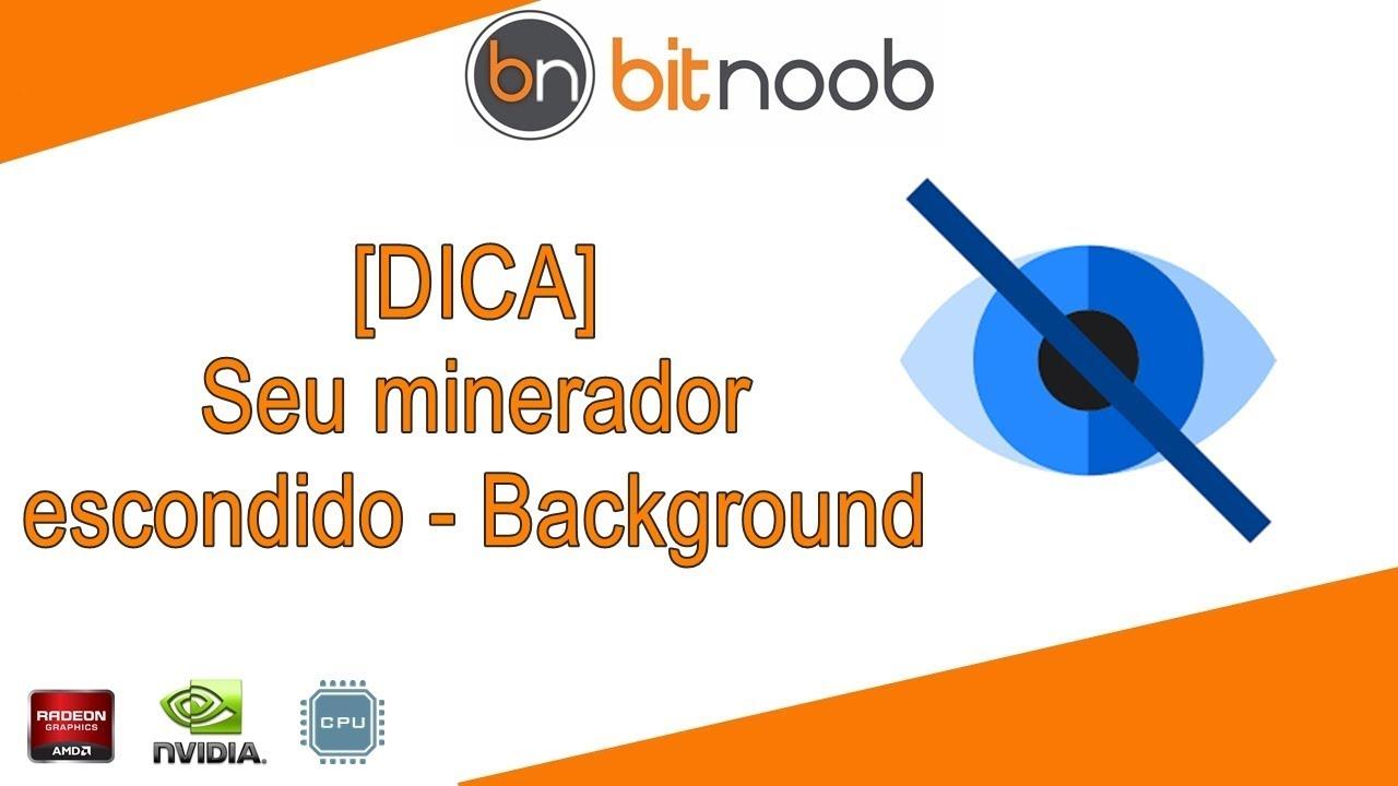 🛑[DICA] Como deixar seu minerador escondido - Background
