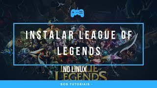 League of Legends como instalar no Linux [ATUALIZADO 2018]