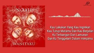 NOAH - WANITAKU (Official Lirik Video)