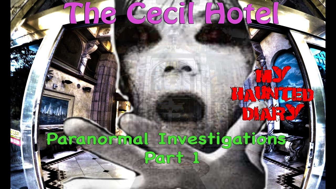 Cecil Hotel Real Scary Moments Film P1 Haunted Diary
