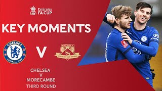 Chelsea v Morecambe | Key Moments | Third Round | Emirates FA Cup 2020-21