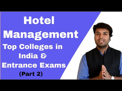 hotel-management-after-12th-&-graduation(part-2)top-colleges-in-india-&-entrance-exams-for-admission