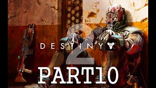 DESTINY 2 Walkthrough Campaign Part 10 No Commentary - COMBUTION - ULTRA PC [60FPS]
