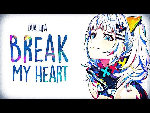 「Nightcore」→Dua  Lipa – Break My Heart (Lyrics)