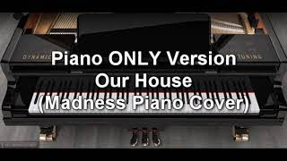 Piano ONLY Version - Our House (Madness Piano Cover)