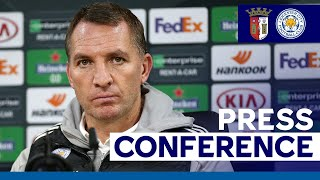 'Embracing The Challenge' - Brendan Rodgers | SC Braga vs. Leicester City