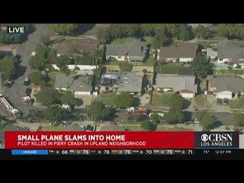 Pilot Killed After Small Plane Crashes Into House In Upland, Sparks Large Fire
