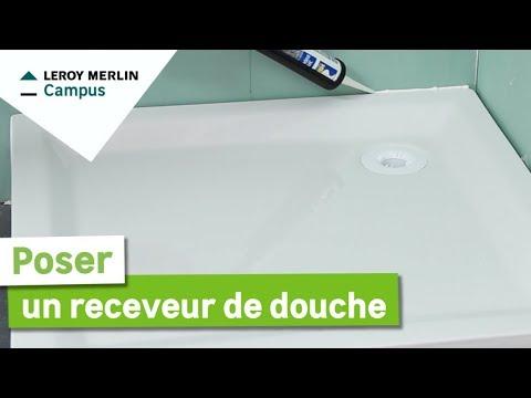 comment poser un receveur de douche leroy merlin