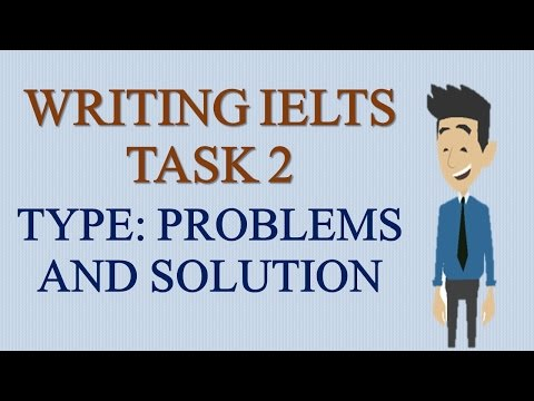 IELTS Academic Writing Task 2 Type PROBLEMS and SOLUTIONS- -IELTS ACADEMIC WRITING TASK 2
