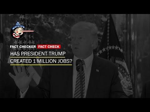 Fact Check: Has President Trump created 1 million jobs, on his own?