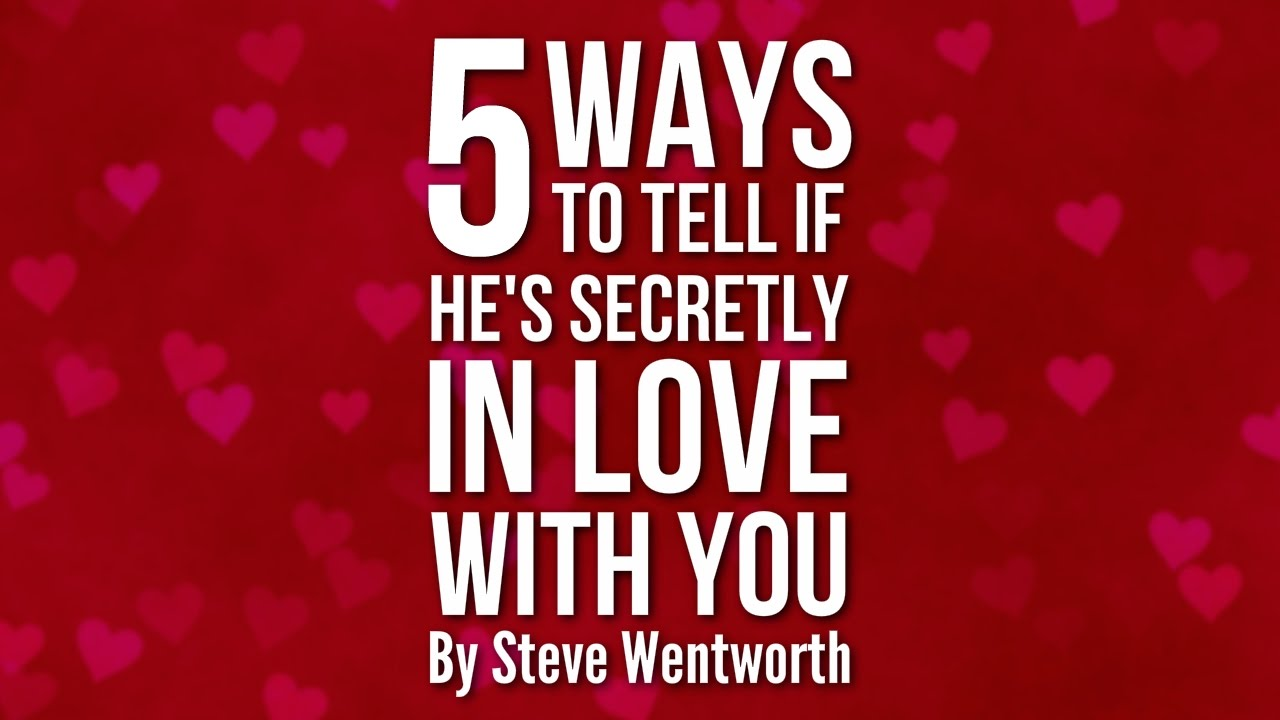 How to know if a guy loves you secretly