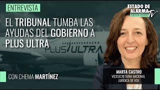El Tribunal tumba las ayudas del Gobierno a Plus Ultra; Entrevista a Marta Castro