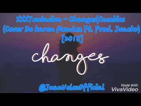 XXXTENTACION-Changes/Cambios(Cover De Karen Méndez Ft.Prod. Juacko)Audio Official{2018}#JuanVelez22
