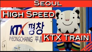 How to Get to the 2018 Winter Olympics in PyeongChang - KTX High Speed Train!