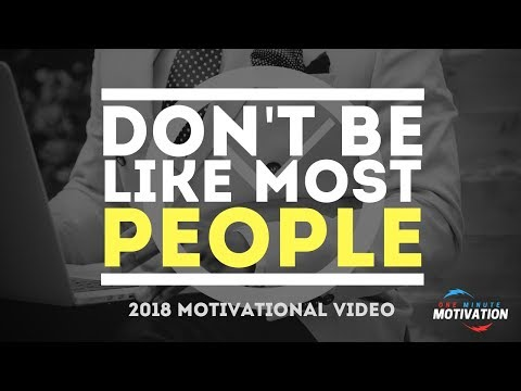 Don't Be Like Most People | ONE MINUTE MOTIVATIONAL VIDEO