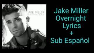 Jake Miller - Overnight (Lyrics + Sub Español)
