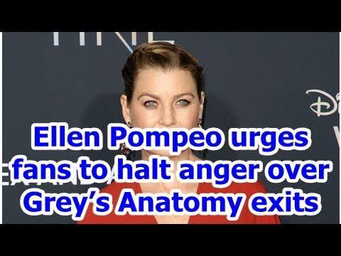 Ellen Pompeo urges fans to halt anger over Grey's Anatomy exits