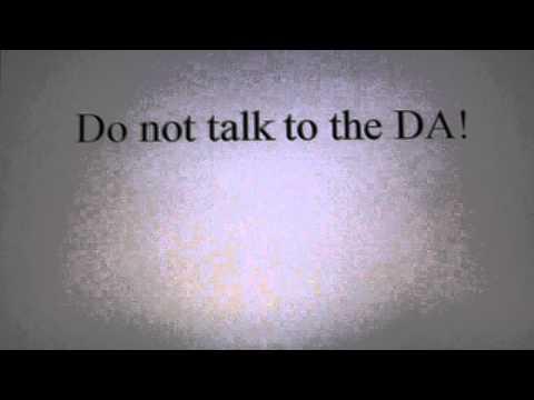 Do not talk to the DA/Prosecutor