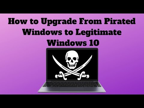 How to Upgrade From Pirated Windows to Legitimate Windows 10