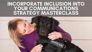 Incorporate inclusion into your communications strategy masterclass