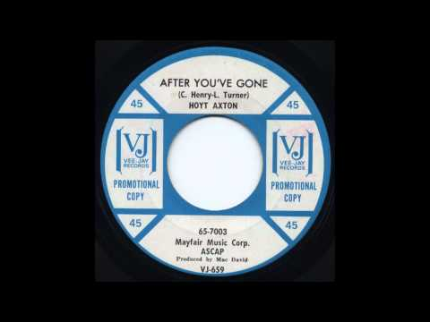 Hoyt Axton - After You've Gone
