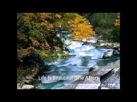 Life Is Beautiful  The Afters