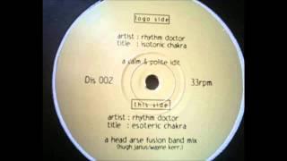 (1997) Rhythm Doctor - Esoteric Chakra [Idjut Boys Head Arse Fusion Band RMX]