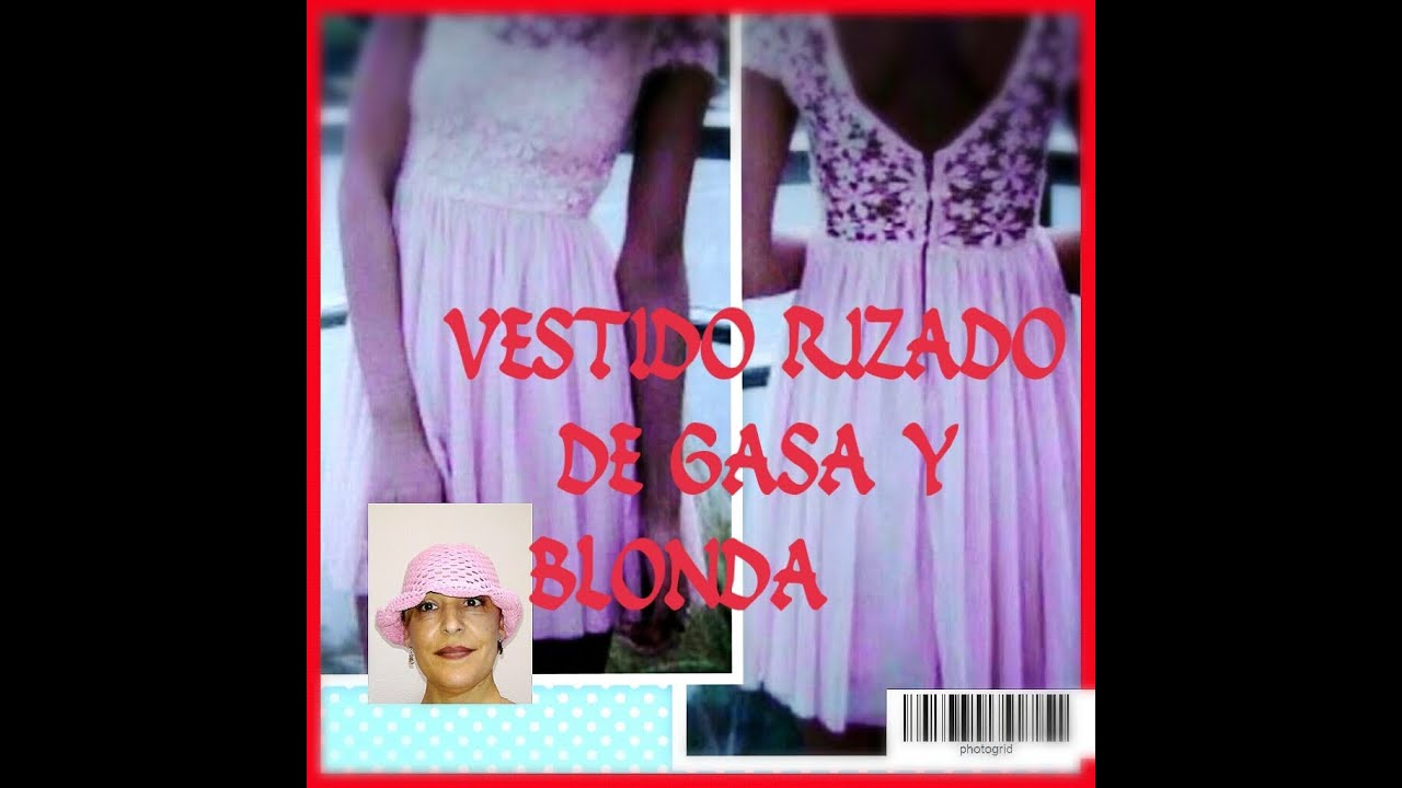Tutorial: VESTIDO DE GASA Y BLONDA - YouTube