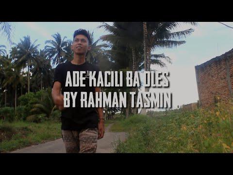 ADE KACILI BA GOYANG (BY RAHMAN TASMIN)