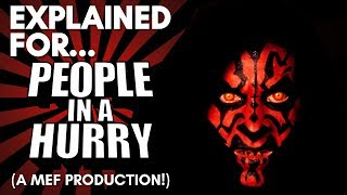 The Phantom Menace Explained For People in a Hurry! (Star Wars Episode I MEF Production)
