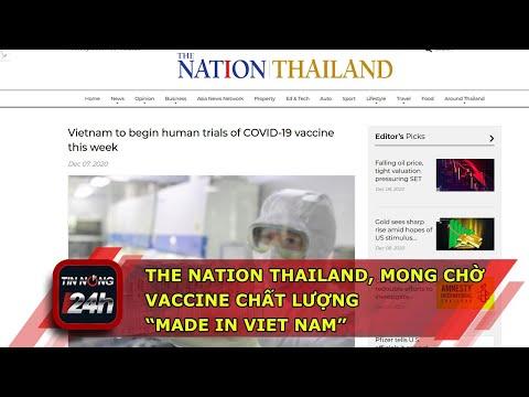 """The Nation Thailand: Chưa bao giờ chúng ta mong chờ vắcxin """"made in VietNam"""" như lúc này"""