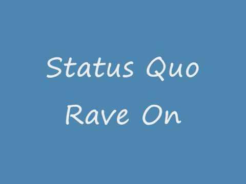 Status Quo Rave On..