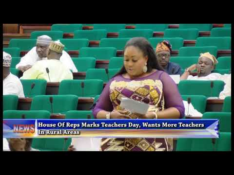 HOUSE OF REPS MARKS WORLD TEACHERS DAY, WANT MORE TEACHERS IN RURAL COMMUNITIES