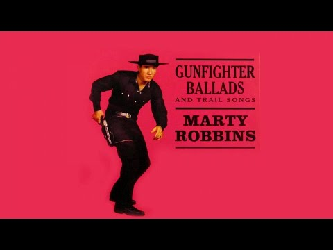 Marty Robbins - Gunfighter Ballads And Trail Songs - Vintage Music Songs
