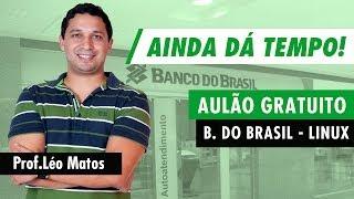 Banco do Brasil - Aulão de Informática - Aula 01 - Linux