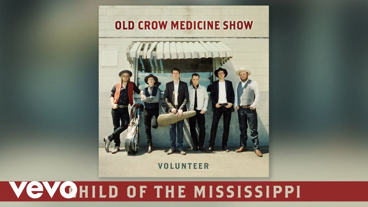 old-crow-medicine-show-child-of-the-mississippi-audio-oldcrowmedshowvevo