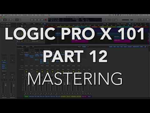 LOGIC PRO X 101 - #12 Finalizing the Mix & Mastering