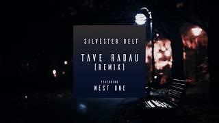 Silvester Belt - Tave Radau (Remix) ft. West One