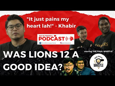 WAS LIONS 12 A GOOD IDEA l The SG Football Podcast w/ The Final Whistle Podcast