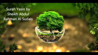 Surah Yasin by Sheikh Abdul Rahman Al Sudais