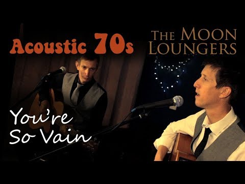 Carly Simon - You're so Vain | Acoustic Cover by the Moon Loungers