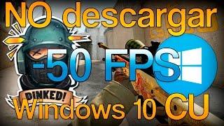 NO descargar Windows 10 Creators Update   FPS muertos para CS:GO    Pc gamer