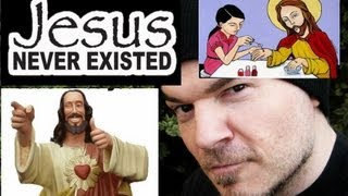 Jesus Never Existed.