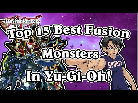 Top 15 Best  Fusion Monsters in Yu-Gi-Oh!!!!