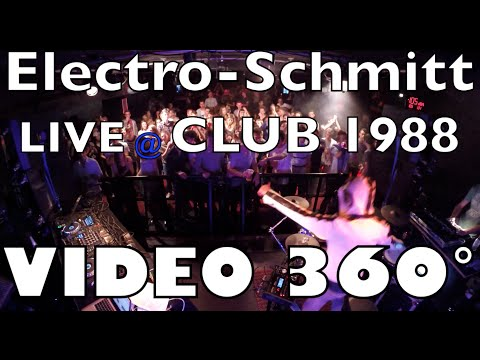 Electro-Schmitt Video 360° LIVE at CLUB 1988 - 30 min dance floor