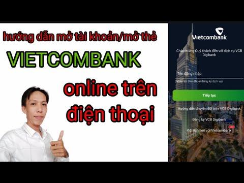 Hướng dẫn mở tài khoản/mở thẻ ngân hàng VIETCOMBANK online trên điện thoại