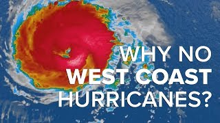 Why don't we see hurricanes on the west coast?