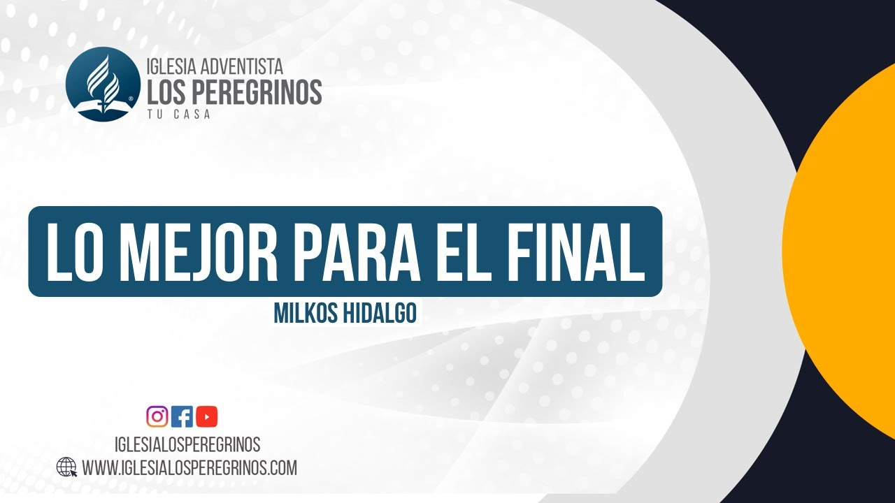 Lo Mejor para el Final. Sábado 11 Julio, 2020