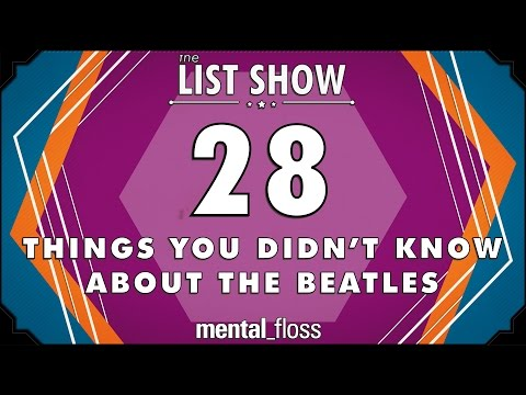 28 Things You Didn't Know about the Beatles - mental_floss List Show Ep. 445