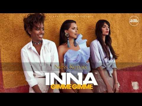 INNA - Gimme Gimme | Ness Remix